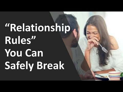 Relationship Rules - 11 Relationship Rules You Can Safely Break