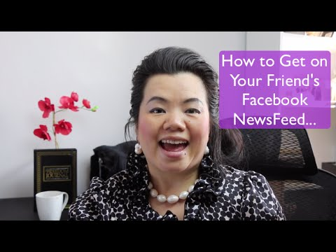 How to get on your Friend's Facebook Newsfeed!