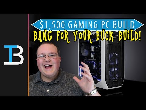 $1,500 Gaming PC Build Guide (The Best Bang For Your Buck Gaming PC in 2018!)