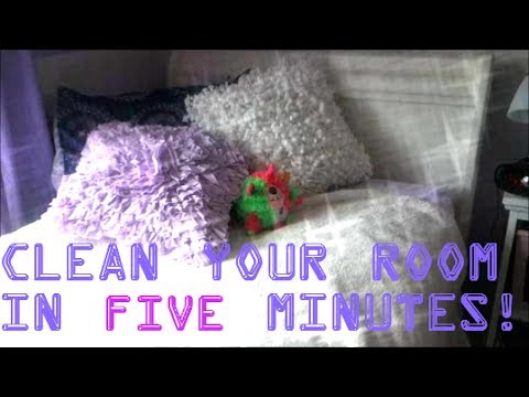 Clean Your Room in Five Minutes!