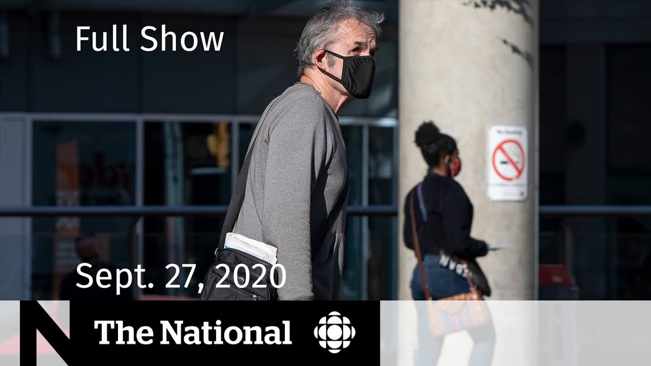 CBC News: The National | COVID-19's continued rise in Canada; Trump's tax returns | Sept. 27, 2020