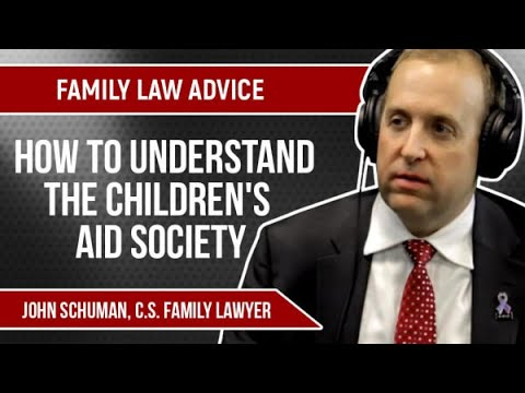 Family Law Advice | How To Understand The Children's Aid Society