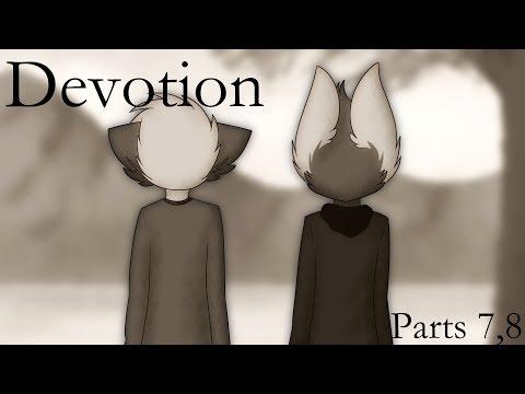 Devotion | Parts 7,8