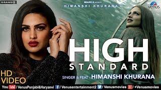 Himanshi Khurana   High Standard (FULL VIDEO)   Bunty Bains   Snappy   Punjabi Romantic Song 2018