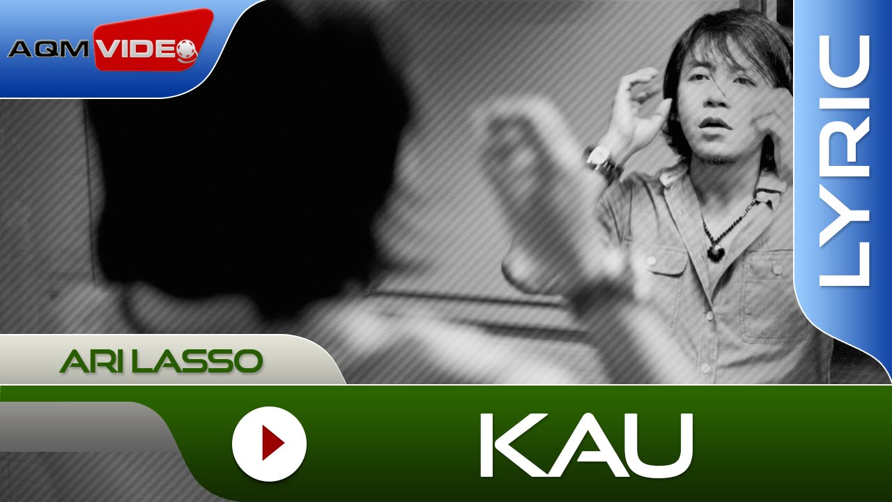 Download Ari Lasso - Kau MP3 Gratis
