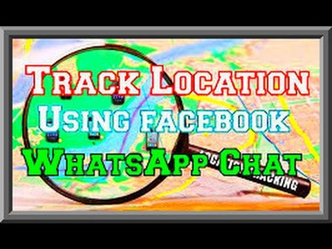 Detect Location of a Person by Chat On WhatsApp or Facebook