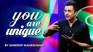 YOU are UNIQUE - By Sandeep Maheshwari I Hindi