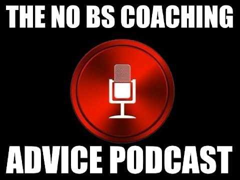 Game 7 | The No BS Coaching Advice Podcast