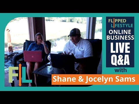 Flipped Lifestyle Online Business Q&A with Shane & Jocelyn Sams (05-15-2018)