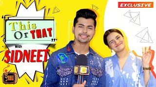This Or That? Fun Masti & Laughter With Siddharth Nigam & Avneet Kaur, Special Bond