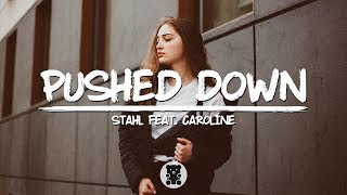 Stahl - Pushed Down (feat. Caroline) (Lyrics Video)
