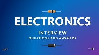 Electronics Interview Questions and Answers   Most asked Interview Questions for freshers  
