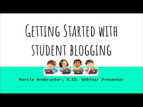 Getting Started with Student Blogging
