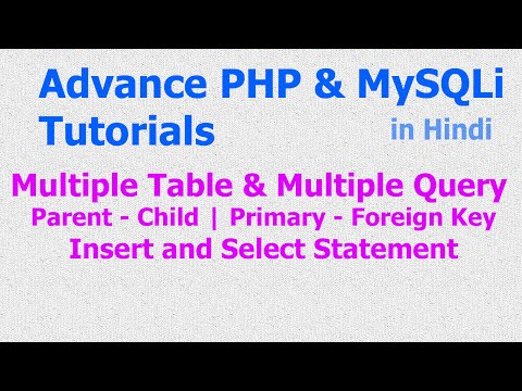 Multiple Table - Query - Select | Insert - Statement - Parent - Child - Joins - PHP MySQLi - Hindi