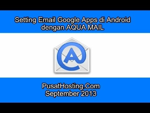 Setting Email Google Apps di Android dgn AQUA Mail by Pusat Hosting