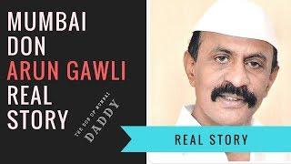Daddy-Arun Gawli Real Life Story in Hindi