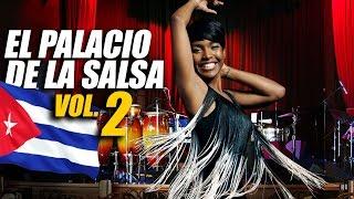 EL PALACIO DE LA SALSA Vol.2 - 100% CUBAN CLASSIC HITS Lo Mejor de la Timba Cubana