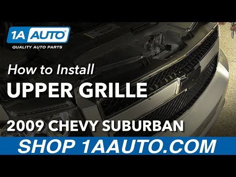 How to Install Replace Upper Front Grille 2008-12 Chevy Suburban 1500