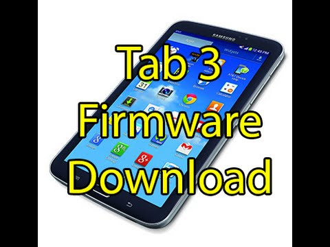How To Download Samsung Tab 3 Firmware For Free