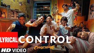 LYRICAL: Control | CHHICHHORE | Sushant, Shraddha | Pritam, Amitabh Bhattacharya | T-Series