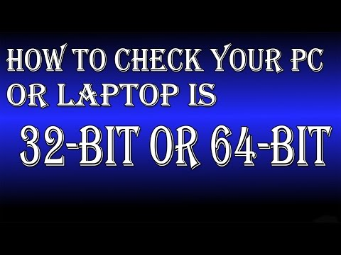 how to check your pc or laptop is 32-bit or 64-bit -- World Advise