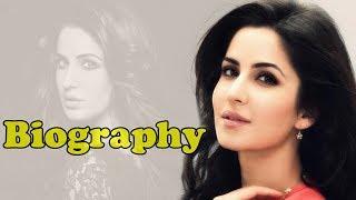 Katrina Kaif - Biography in Hindi | कैटरीना कैफ की जीवनी | Life Story | Unknown Facts
