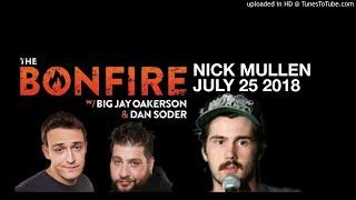 Nick Mullen on The Bonfire SXM (July 25th 2018)