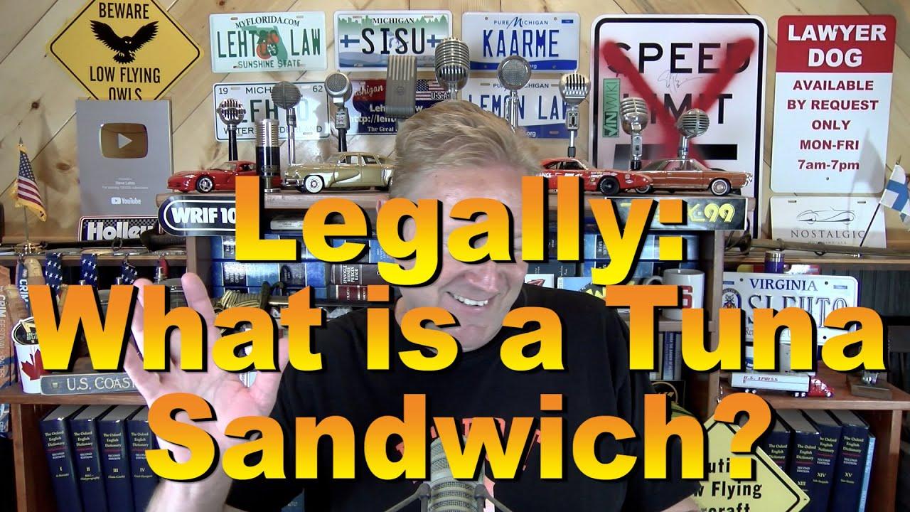 Legally: What is a Tuna Sandwich?