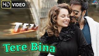 Tere Bina (HD) Full Video Song   Tezz   Ajay Devgn, Kangana Ranaut  