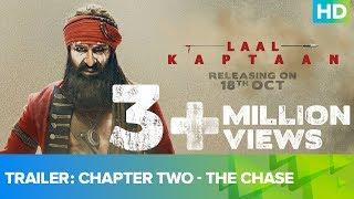 Trailer – Chapter Two – The Chase | Laal Kaptaan | Saif Ali Khan | Deepak | Zoya | Aanand L Rai