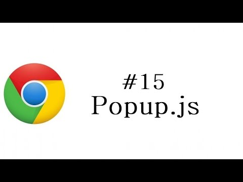 Chrome Extension Tutorial - 15 - Popup js