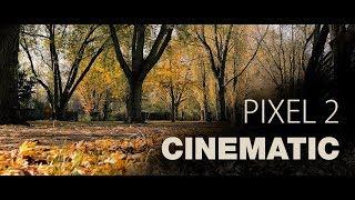 Google Pixel 2: Cinematic 4K Video
