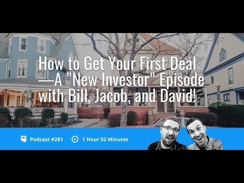 How to Get Your First Deal—An Episode For New Investors With Bill, Jacob, and David! | BP 281