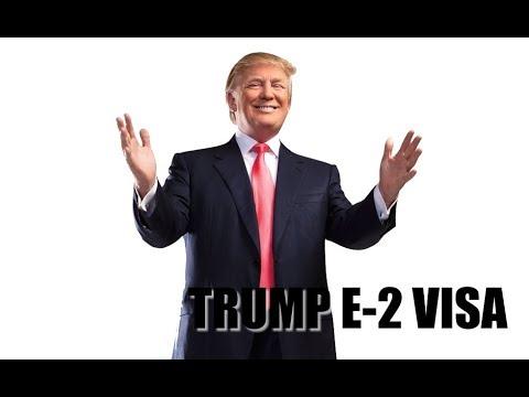 UPDATE: Trump E-2 Visa Impact.