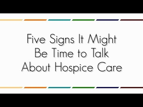 Five Things: Five Signs It Might Be Time to Talk About Hospice Care
