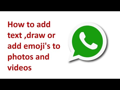 How to add text ,emoji s and drawing on photo and video in whatsapp.