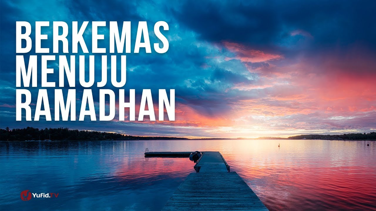 Khotbah Jum'at - Berkemas Menyambut Ramadhan - Ustadz Abdullah Zaen, Lc., MA