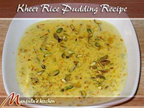 Kheer (Rice Pudding) Recipe by Manjula