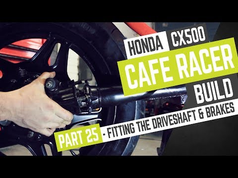 Honda CX500 Cafe Racer Build 25 - Fitting the driveshaft and brakes