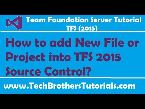 How to add New File or Project into TFS 2015 Source Control - Team Foundation Server 2015 Tutorial
