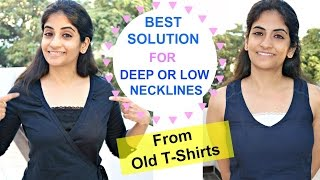 Best Solution for Low and Deep Necklines Using Old T-shirts: Light & Comfortable