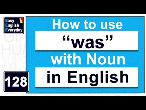 "Improve English communication | How to Use ""Was"" with Noun 
