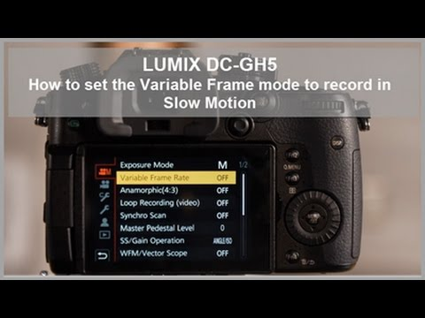 LUMIX DC-GH5, DC-GH5S - How to set the Variable Frame Rate (VFR) to record in Slow Motion