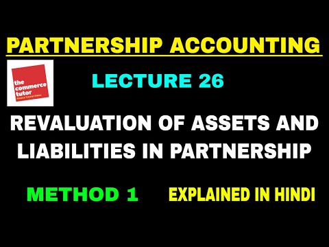 REVALUATION OF ASSETS AND LIABILITIES IN PARTNERSHIP