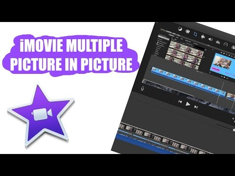 iMovie Tutorial 2016 - Multiple Picture in Picture Video Overlay