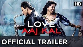 Love Aaj Kal | Official Trailer | Saif Ali Khan, Deepika Padukone