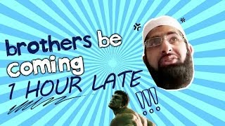 Brothers Be Coming 1 Hour Late ᴴᴰ - FUNNY REMINDER - MUST WATCH