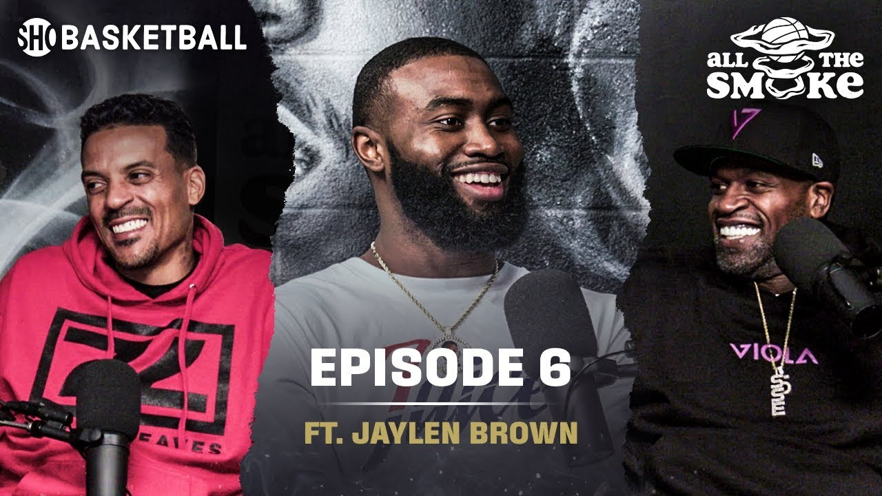 Jaylen Brown | Ep 6 | New-Look Celtics, Mental Health, Tracy McGrady | ALL THE SMOKE Full Podcast