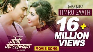 Jaba Jaba Timro Saath - New Nepali Movie JOHNNY GENTLEMAN Song Ft. Paul Shah, Aanchal Sharma