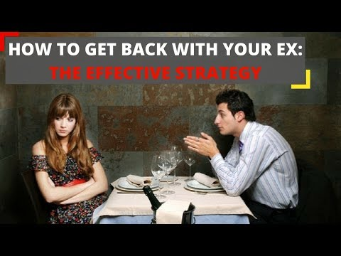 How to get back with your ex-boyfriend or ex-girlfriend: the effective strategy